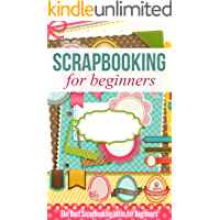 Scrapbooking for Beginners: The Best Scrapbooking Ideas for