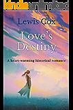 Love's Destiny: A heart-warming historical romance (Lewis Cox Classic Romances)