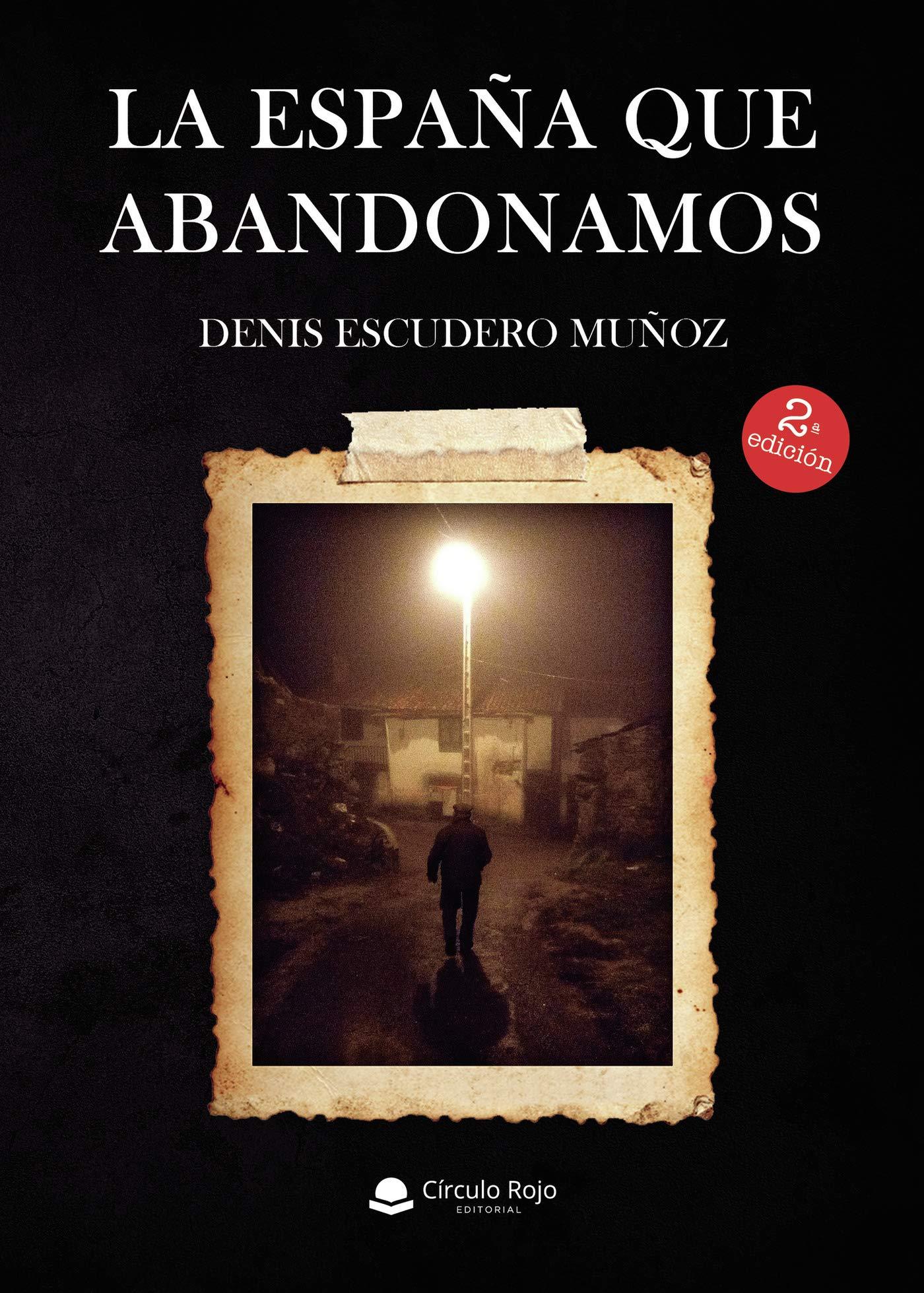 La España que abandonamos: Amazon.es: Escudero, Denis: Libros