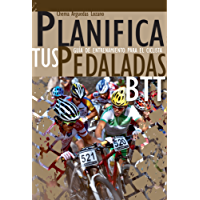 Planifica Tus Pedaladas BTT - Entrenamiento Ciclista: Mountain Bike