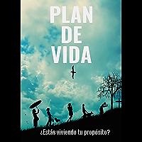 Plan de Vida: ¿Estas viviendo tu propósito?