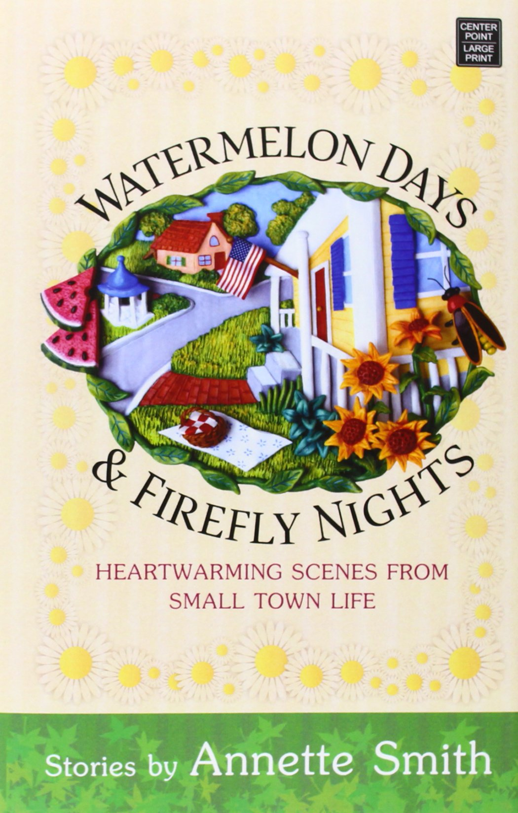 Watermelon Days & Firefly Nights: Heartwarming Scenes from Small Town Life:  Annette Smith: 9781628992045: Amazon.com: Books