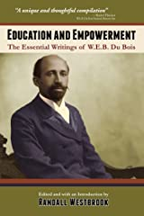 Education and Empowerment: The Essential Writings of W.E.B. Du Bois Kindle Edition
