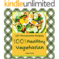 Oh! 1001 Homemade Healthy Vegetarian Recipes: More Than a Homemade Healthy Vegetarian Cookbook (English Edition)