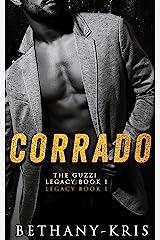 Corrado (The Guzzi Legacy Book 1) Kindle Edition