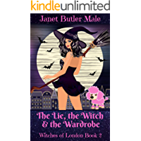 The Lie, the Witch and the Wardrobe (Witches of London Book 2)