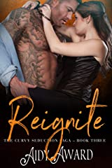 Reignite (Curvy Seduction Saga Book 3)