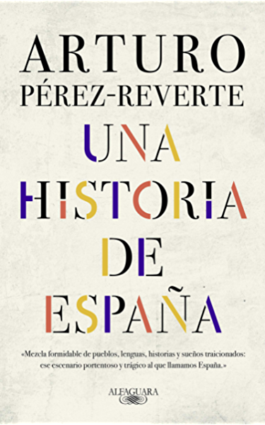 Una historia de España eBook: Pérez-Reverte, Arturo: Amazon.es ...