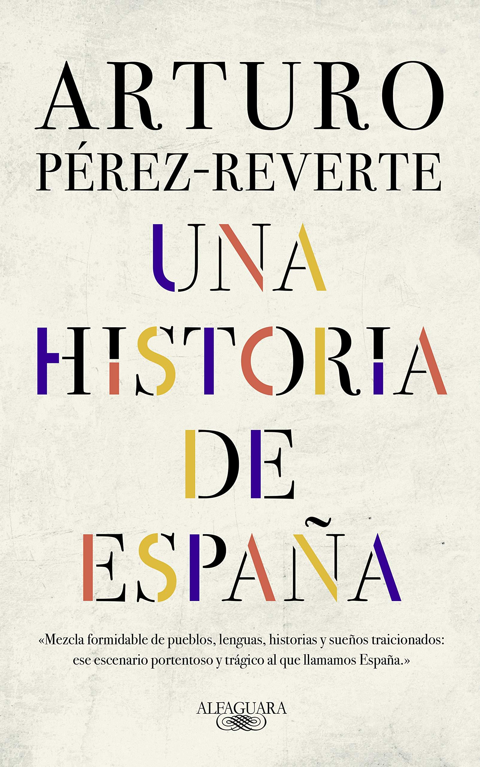Una historia de España por Arturo Pérez-Reverte