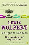 Malignant Sadness: The Anatomy of Depression (English Edition)
