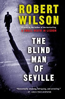 A small death in lisbon kindle edition by robert wilson mystery the blind man of seville javier falcn books fandeluxe Ebook collections