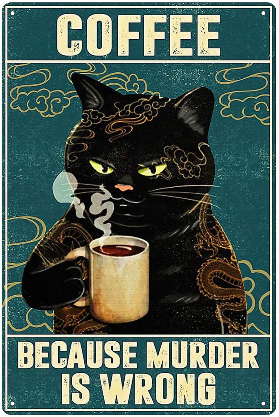 Metal Tin Sign of Cat Coffee Style It's Because Murder is Wrong Vintage Retro Sign,Coffee and Bar Wall Art Decor Iron Painting 8X12 Inch