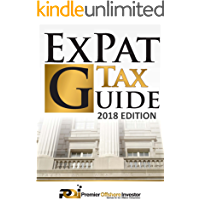 International Tax & Business Guide 2018: Expert Legal Guide for American's Living, Working, Investing and Doing Business Abroad