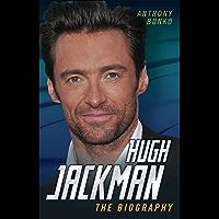 Hugh Jackman - The Biography
