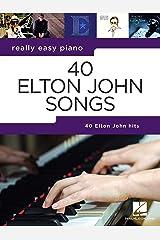Really Easy Piano: 40 Elton John Songs: Piano Songbook Kindle Edition