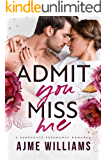 Admit You Miss Me: A Surrogate Pregnancy Romance (Irresistible Billionaires Book 1)