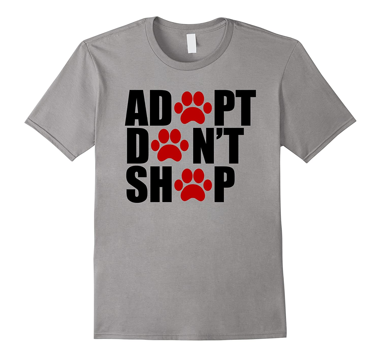 Adopt Dont Shop T-Shirt-Vaci