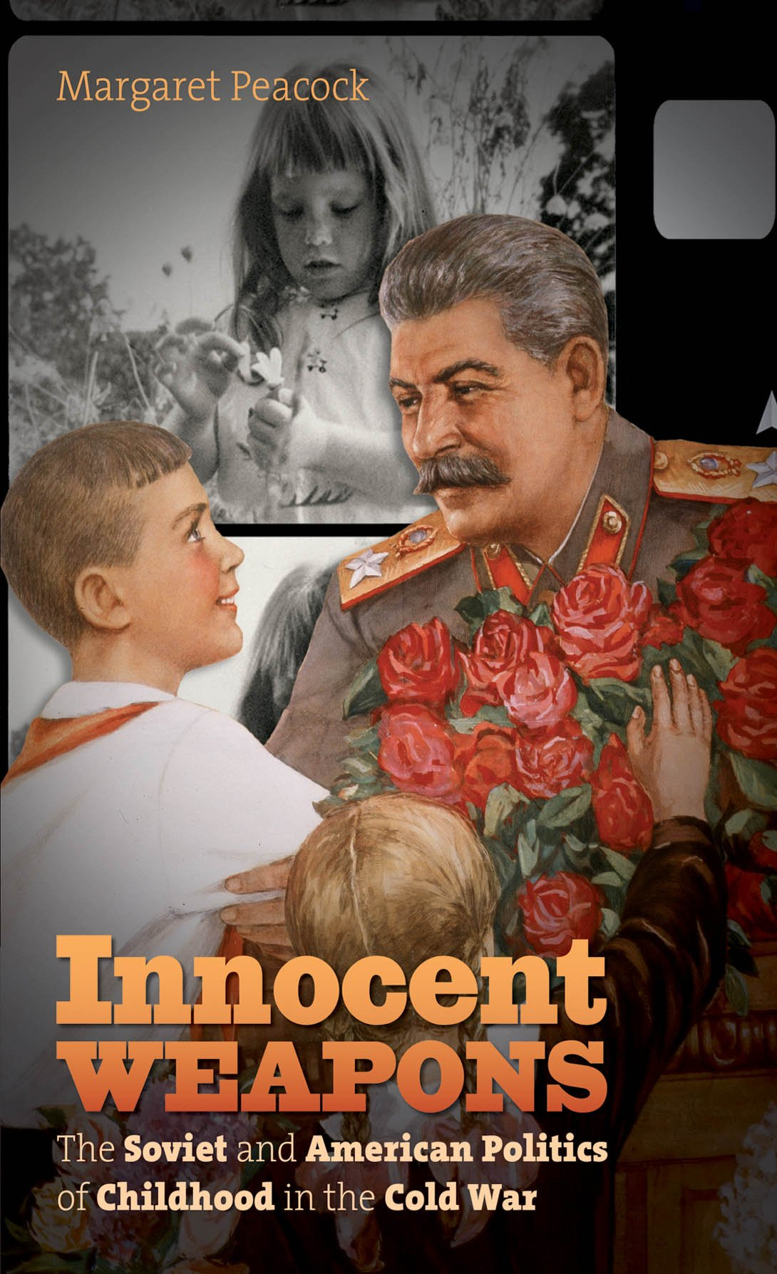 innocent weapons the soviet and american politics of childhood in innocent weapons the soviet and american politics of childhood in the cold war the new cold war history margaret peacock 9781469618579 amazon com
