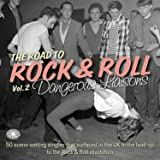 The Road to Rock & Roll Vol. 2: Dangerous Liaisons