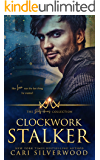 Clockwork Stalker (The Dirty Heroes Collection Book 7)