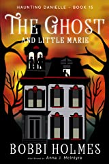 The Ghost and Little Marie (Haunting Danielle Book 15) Kindle Edition