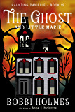 The Ghost and Little Marie (Haunting Danielle Book 15)