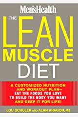 The Lean Muscle Diet: A Customized Nutrition and Workout Plan--Eat the Foods You Love to Build the Body You Want and Keep It for Life! (Men's Health) Kindle Edition