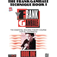 The Frank Gambale Technique, Bk 1: The Essential Soloing Theory Course for All Guitarists, Book & CD