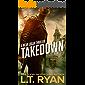 Takedown (Bear Logan Thrillers Book 3)