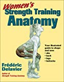Women's Strength Training Anatomy: Your Illustrated Guide to Shape and Tone Ads, Back, Legs, and Buttocks