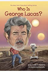 Who Is George Lucas? (Who Was?) Kindle Edition