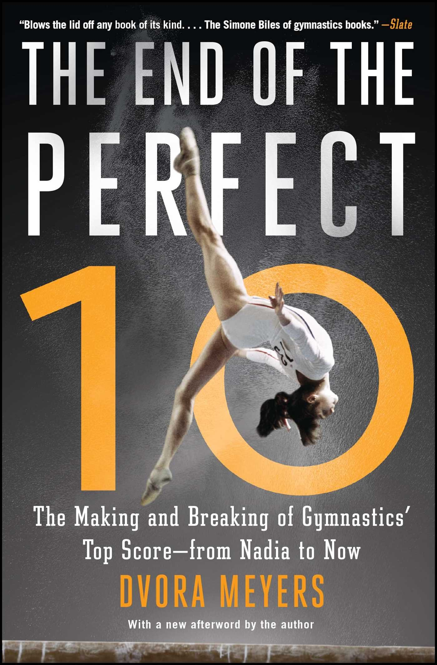 The End Of The Perfect 10  The Making And Breaking Of Gymnastics' Top Score ―from Nadia To Now