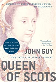 Queen of Scots: The True Life of Mary Stuart (English Edition)