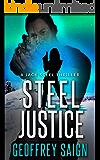 Steel Justice: A Jack Steel Action Mystery Thriller, Book 3 (A Jack Steel Thriller)