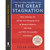 The Great Stagnation: How America Ate All The Low-Hanging Fruit of Modern History, Got Sick, and Will (Eventually) Feel Bette