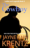 The Cowboy (Ladies and Legends Book 3) (English Edition)