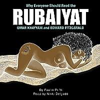 Why Everyone Should Read the Rubaiyat Omar Khayyam and Edward Fitzgerald