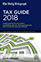 The Daily Telegraph Tax Guide 2018: Understanding the Tax System, Completing Your Tax Return and Planning How to Become More Tax Efficient