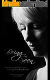 Being Seen: Witnessing the Feminine Through the Lens of Love