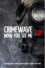 Crimewave 10: Now You See Me (Crimewave Short Story Collections) Kindle Edition