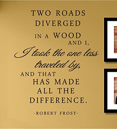 Amazon.com: Two roads diverged in a wood and I I took the one less ...
