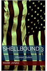Altered States: Shellbound 3 Kindle Edition