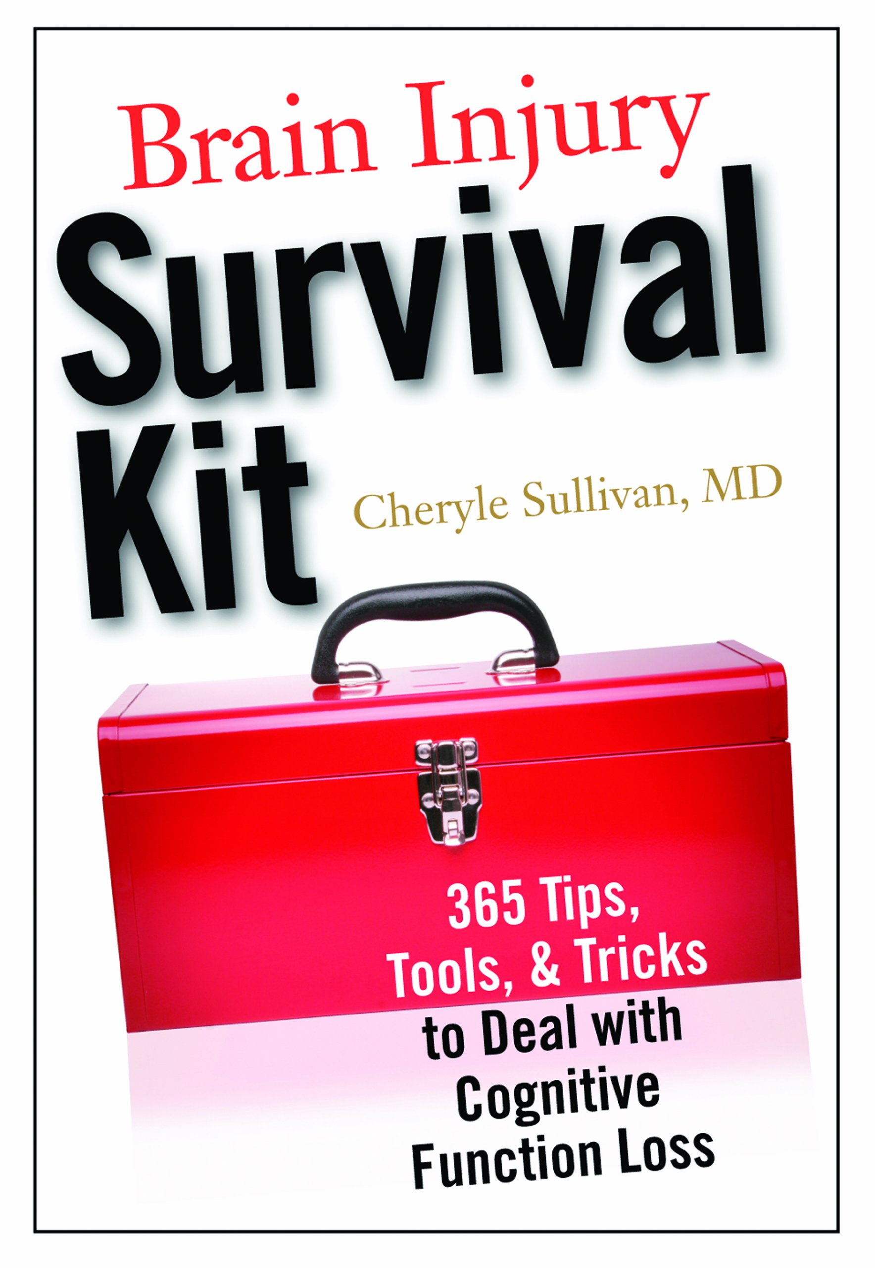 Download Brain Injury Survival Kit: 365 Tips, Tools & Tricks to Deal with Cognitive Function Loss PDF