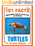 101 Facts... Turtles! Turtle Book for Kids. (101 Animal Facts 18)