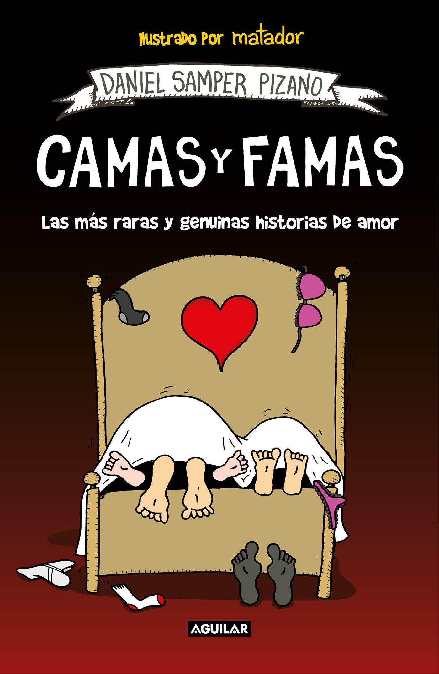 Camas y famas: Las más raras y genuinas historias de amor (Tendencias) Tapa blanda – 7 jun 2018 Daniel Samper Pizano AGUILAR 8403518595 HISTORY / Essays