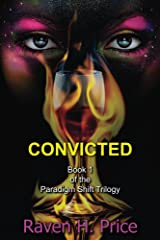 Convicted (The Paradigm Shift Trilogy Book 1) Kindle Edition