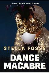 Dance Macabre: Boldly imagining lockdown lust. (Tales of Love in Lockdown Book 2) Kindle Edition