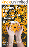 Giving To Others: Following Jesus' Example