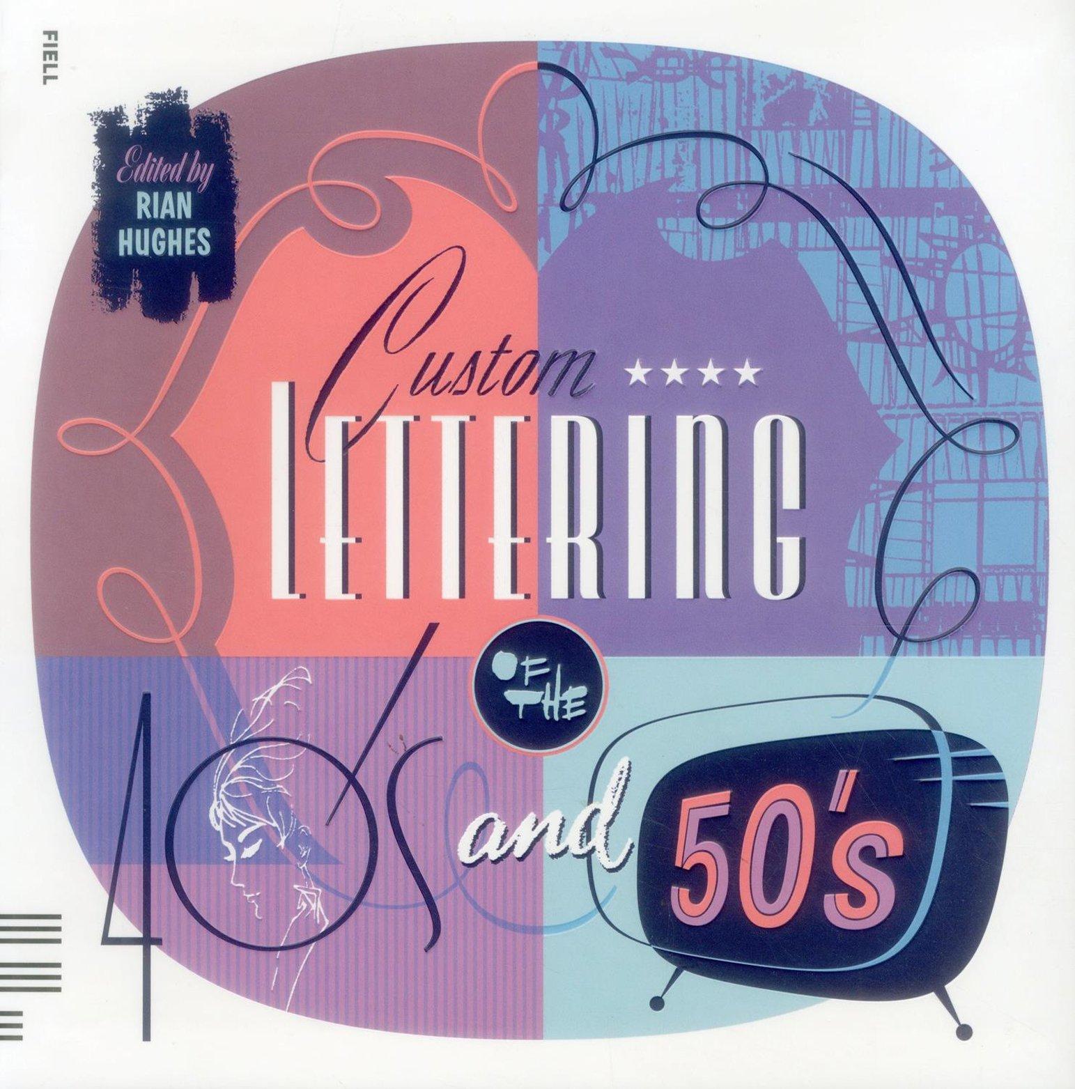 Custom Lettering Of The 40s 50s Rian Hughes 9781906863319 Amazon Books
