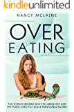 Overeating: The science behind why you binge eat and the plan I used to tackle emotional eating